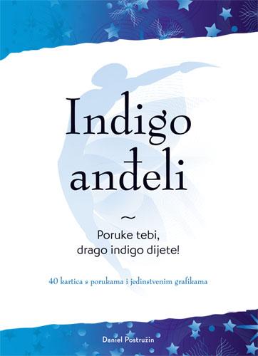 INDIGO ANDJELI - PORUKE TEBI, DRAGO INDIGO DIJETE