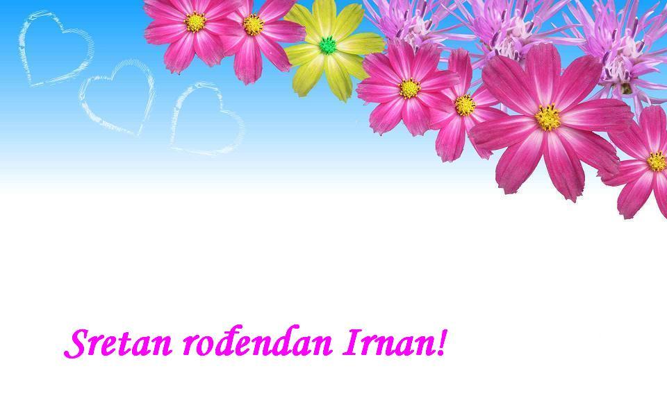 Sretan rođendan Irnan!