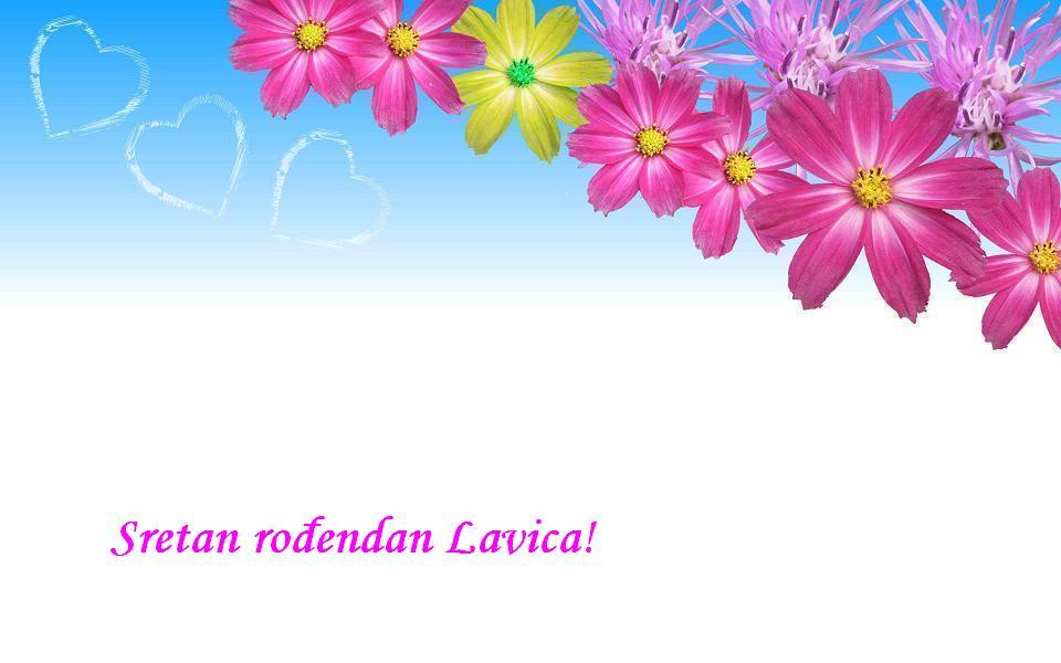 Sretan roĂ°endan Lavica!