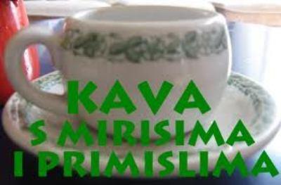 KAVA  S MIRISIMA I PRIMISLIMA