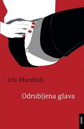 ODRUBLJENA GLAVA novi roman britanske spisateljice IRIS MURDOCH