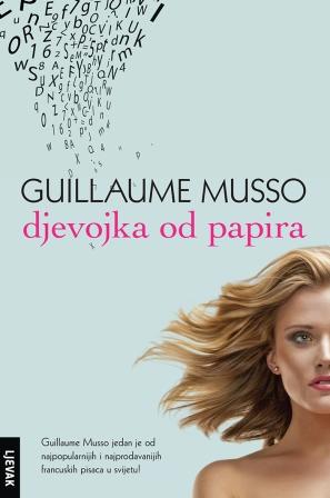 DJEVOJKA OD PAPIRA novi i uzbudljiv roman francuskog pisca GUILLAUME MUSSO