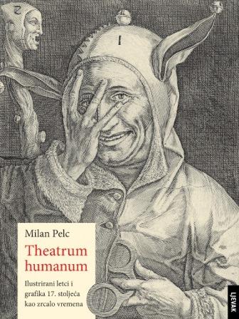 Promocija knjige THEATRUM HUMANUM Milana Pelca, četvrtak 6. 6. u 19,30h, Knjižnica Marije Jurić Zagorke (Krvavi most 2)