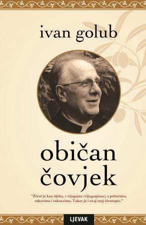 NOVO! Autobiografija jednog od najpoznatijih hrvatskih svećenika i teologa, Ivana Goluba_OBIČAN ČOVJEK