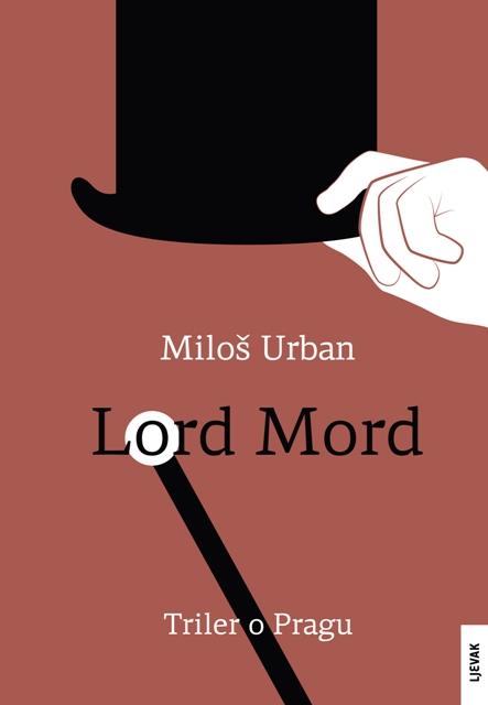 * NOVO!* LORD MORD - novi roman MILOŠA URBANA,