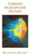 pranichealinghr donira magicusu 8 knjiga: Čudesno iscjeljivanje pranom