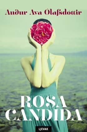 *NOVO!* ROSA CANDIDA - Audur Ava Ólafsdóttir - Priča o sazrijevanju i potrazi za ljepotom u svakodnevnom životu