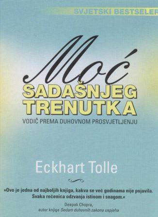 MOĆ SADAŠNJEG TRENUTKA - Eckhart Tolle