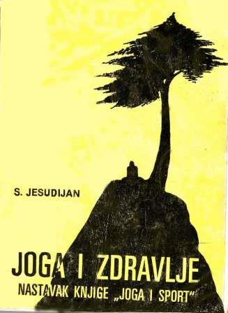 JOGA I ZDRAVLJE - Selvarajan Jesudian