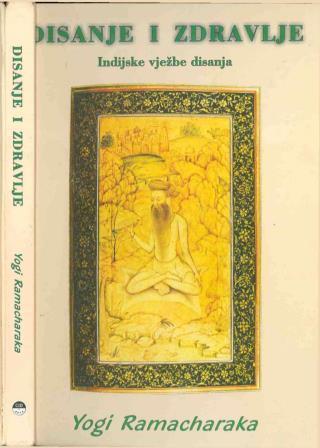 DISANJE I ZDRAVLJE - Yogi Ramacharaka