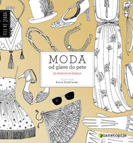 Nova bojanka: MODA OD GLAVE DO PETE - vodič kroz stil
