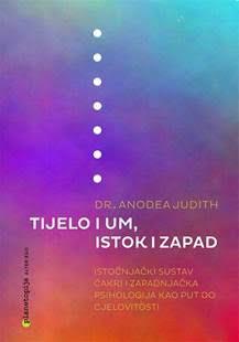 Darujemo magicuau knjigu TIJELO I UM, ISTOK I ZAPAD, Dr sci. Anodea Judith