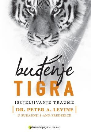 Novo u Planetopiji! Buđenje tigra - iscjeljivanje traume, dr. Peter Levine