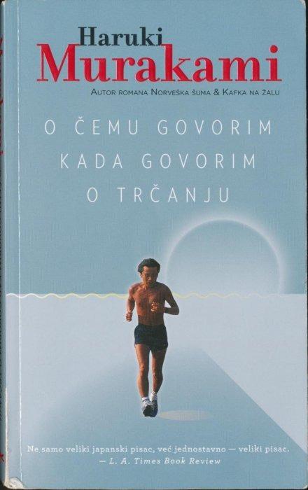 O čemu govorim kada govorim o trčanju - Haruki Murakami