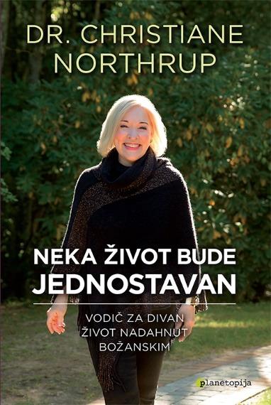 Neka život bude jednostavan, nova knjiga dr. Northrup!
