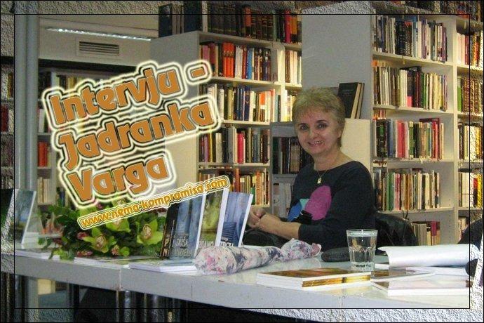 INTERVJU - JADRANKA VARGA, OBJAVIO: NENAD GRBAC