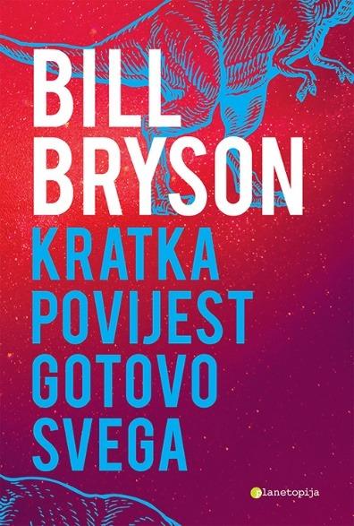 Ponovno u prodaji kultna knjiga Billa Brysona KRATKA POVIJEST GOTOVO SVEGA