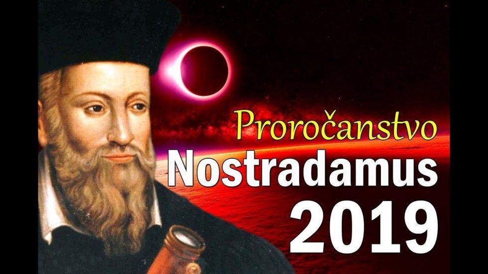 Nostradamusovo proročanstvo za 2019. godinu!