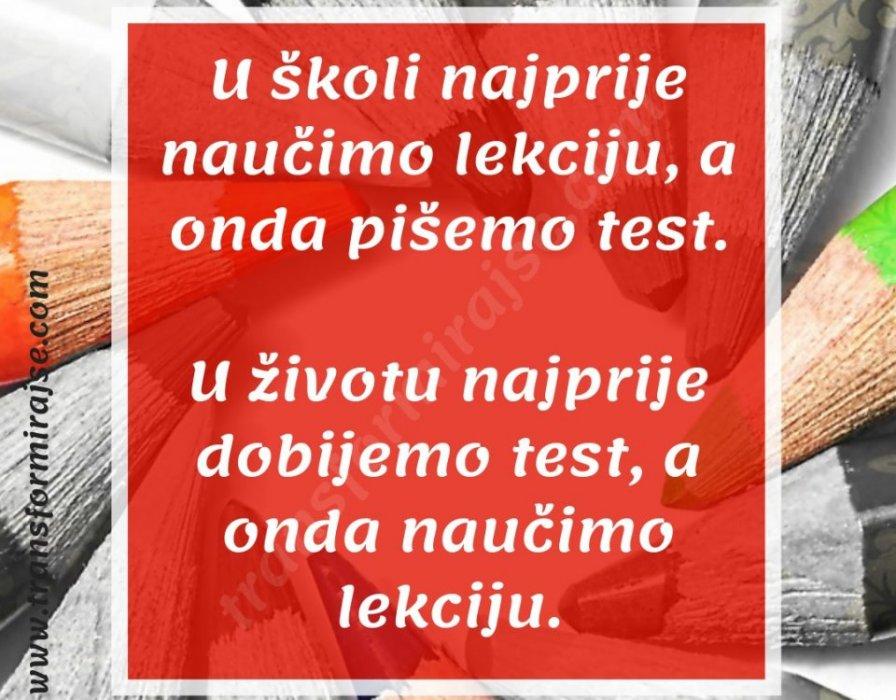 Život nas kroz testove uči lekcijama..