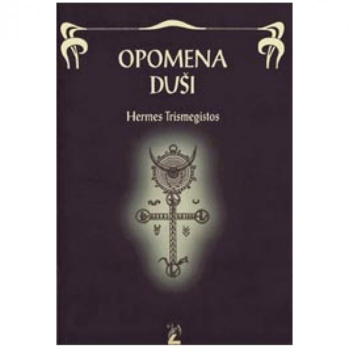 Hermes Trismegistus - Opomena duši