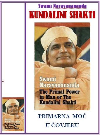 PRIMARNA MOĆ U  ČOVJEKU ILI KUNDALINI  SHAKTI - Swami Narayanananda