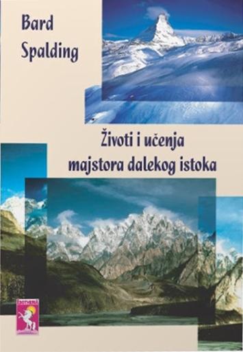 Bard Spalding - Zivot i Ucenja Majstora Dalekog Istoka