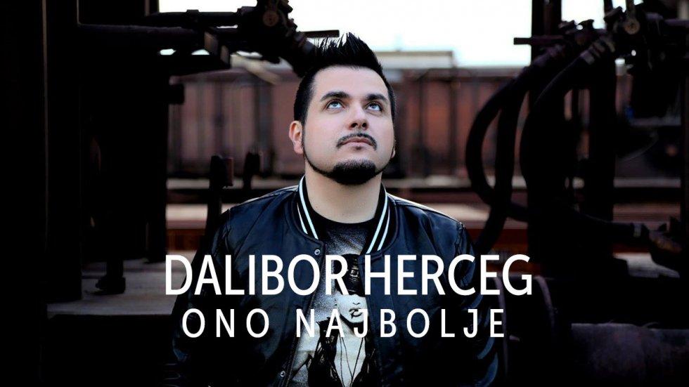 Nova pjesma i video spot: DALIBOR HERCEG - ONO NAJBOLJE