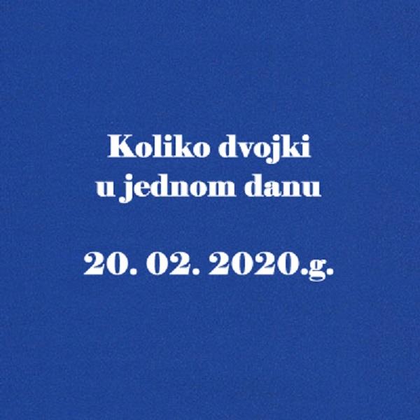 Koliko dvojki u jednom danu  20. 02. 2020.g. - što znače?