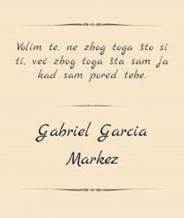 Rekao je Gabriel Garcia Marquez ...