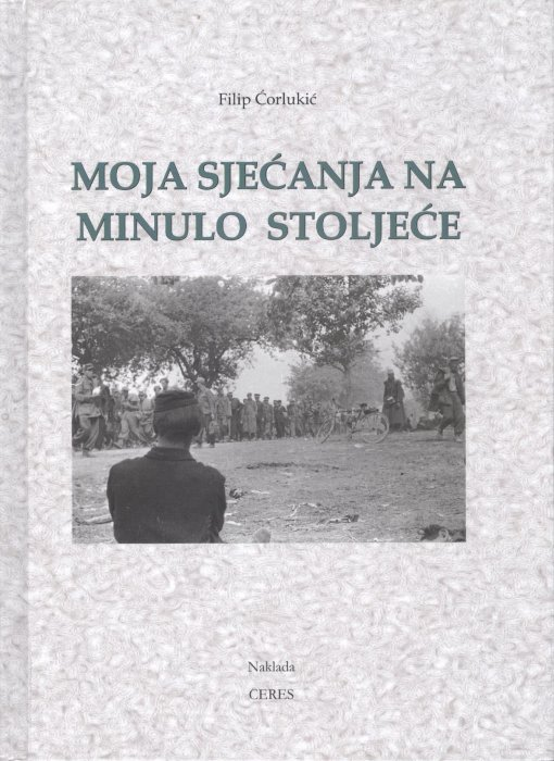 Filip Ćorlukić: MOJA SJEĆANJA NA MINULO STOLJEĆE - i Filip u Nacionalu ...