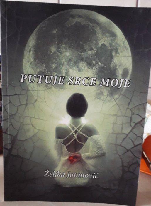 """""""PUTUJE MOJE SRCE"""" ŽELJKE JOTANOVIĆ - 5. zbirka poezije"""
