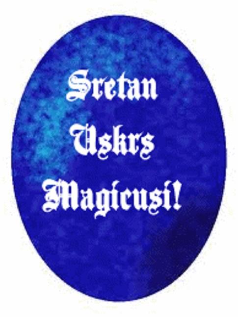 Sretan Uskrs Magicusi!