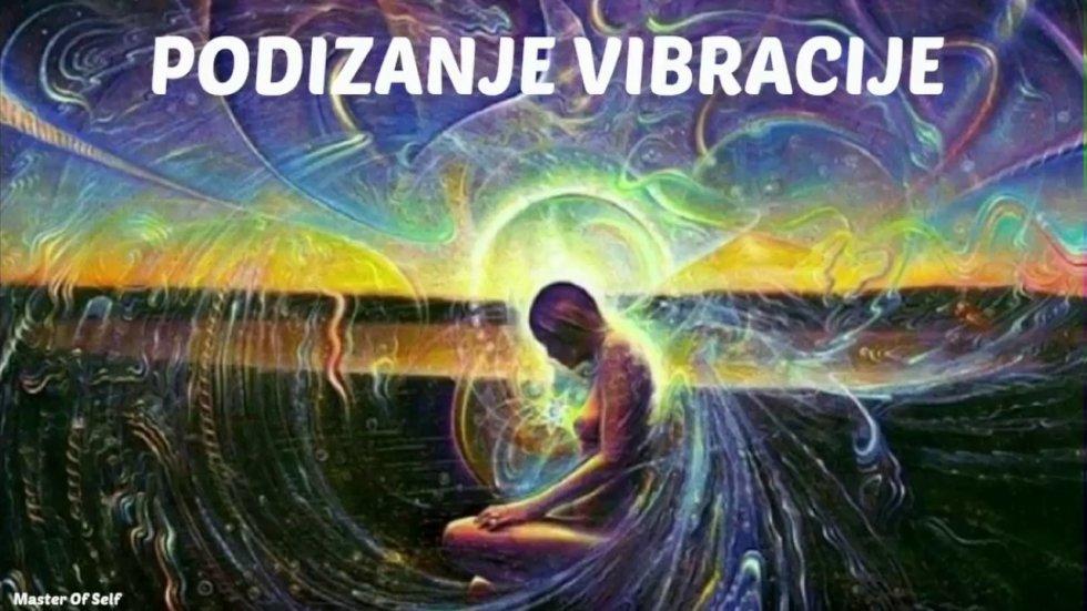 Traži i bit će ti dano - Podizanje vibracije