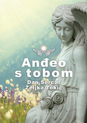 Anđeo s tobom Željka Tokić Dan Šercar