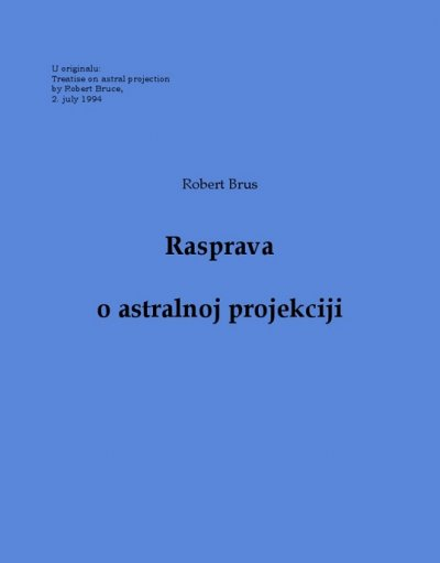 Robert Bruce - Rasprava o astralnoj projekciji