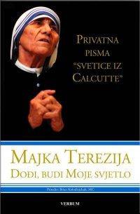 Majka Tereza sumnjala je u Boga, gubila vjeru, čak i prestala moliti