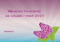 Mjesečni horoskop za ožujak / mart 2021